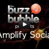 The BuzzBubble Presents Amplify Social